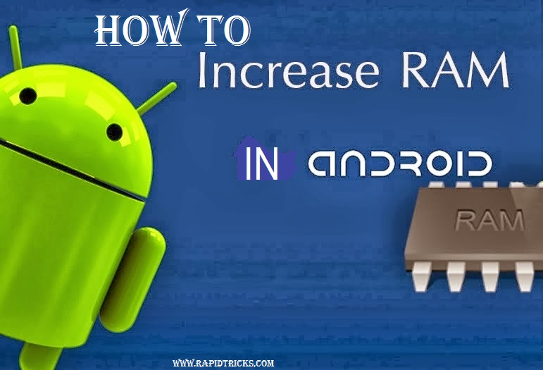 How To Increase RAM In Your Android Phone